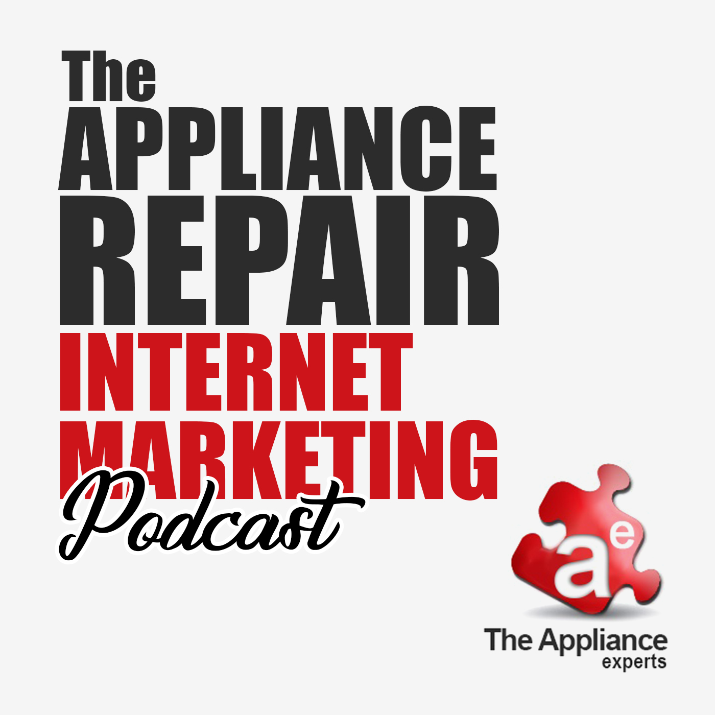 The Appliance Repair Marketing Podcast  - Internet Marketing Tips For Appliance Service Businesses
